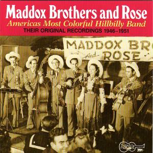 Cover - Maddox Brothers & Rose: Americas Most Colourful Hillbilly Band - Their Original Recordings 1946-1951