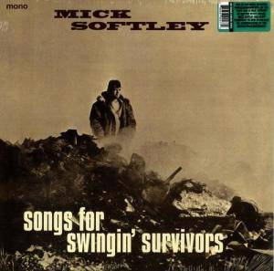 Cover - Mick Softley: Songs For Swingin' Survivors