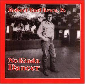 Cover - Robert Earl Keen: No Kinda Dancer