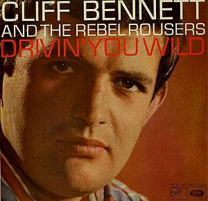 Cover - Cliff Bennett & The Rebel Rousers: Drivin' You Wild