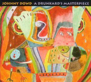 Cover - Johnny Dowd: Drunkard's Masterpiece, A