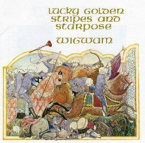 Wigwam: Lucky Golden Stripes And Starpose (CD) - Bild 1