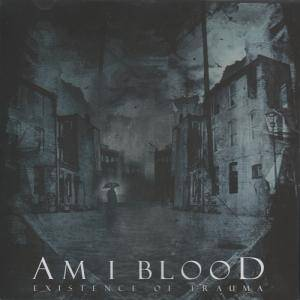 Am I Blood: Existence Of Trauma - Cover