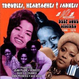 Cover - Jean Plum: Troubles, Heartaches & Sadness: Hi Records' Deep Soul Sisters 1966-1976