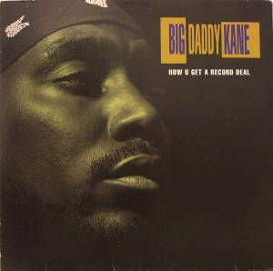 Cover - Big Daddy Kane: How U Get A Record Deal