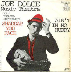 Joe Dolce Music Theatre: Shaddap You Face - Cover