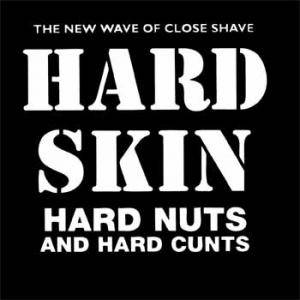Cover - Hard Skin: Hard Nuts And Hard Cunts