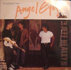The Jeff Healey Band: Angel Eyes - Cover