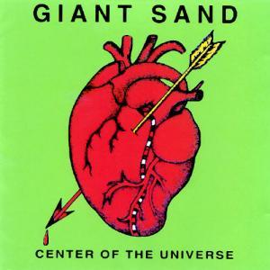 Giant Sand: Center Of The Universe - Cover