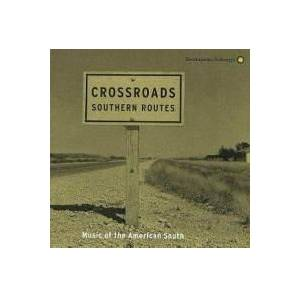 Crossroads: Southern Routes - Music Of The American South - Cover
