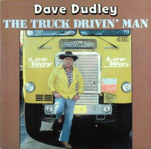 Dave Dudley: Truck Drivin' Man, The - Cover