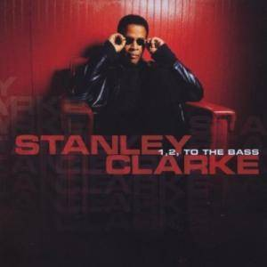 Stanley Clarke: 1, 2, To The Bass - Cover