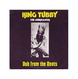 Cover - King Tubby: Dub From The Roots