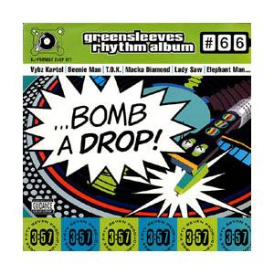 Greensleeves Rhythm Album #66: Bomb A Drop! - Cover
