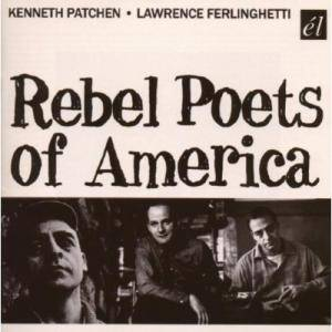 Cover - Kenneth Patchen: Rebel Poets Of America