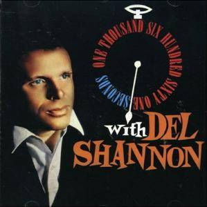 Cover - Del Shannon: One Thousand Six Hundred Sixty One Seconds