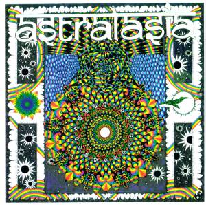 Cover - Astralasia: Politics Of Ecstasy, The