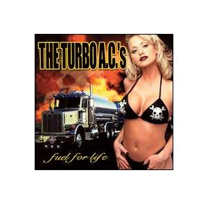 The Turbo A.C.'s: Fuel For Life - Cover