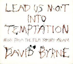 David Byrne: Lead Us Not Into Temptation - Cover