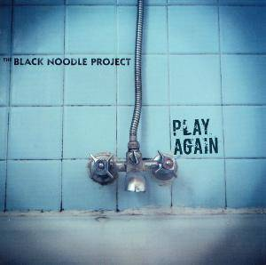 The Black Noodle Project: Play Again - Cover