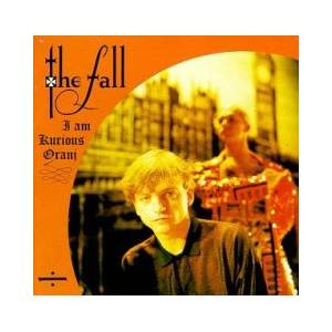 The Fall: I Am Kurious Oranj - Cover