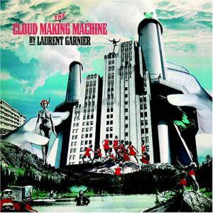 Cover - Laurent Garnier: Cloud Making Machine, The