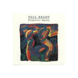 Cover - Paul Brady: Primitive Dance