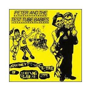 Cover - Peter And The Test Tube Babies: Journey To The Centre Of Johnny Clarkes Head