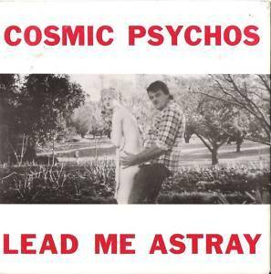 Cover - Cosmic Psychos: Lead Me Astray