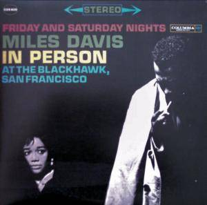Miles Davis: Friday And Saturday Nights - Miles Davis In Person At The Blackhawk, San Francisco - Cover