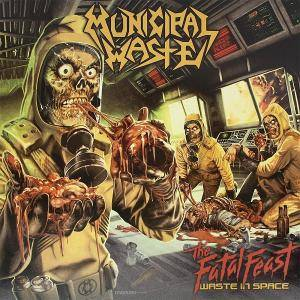 Municipal Waste: Fatal Feast, The - Cover