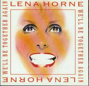 Cover - Lena Horne: We'll Be Together Again