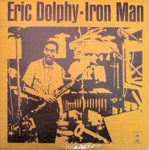 Cover - Eric Dolphy: Iron Man