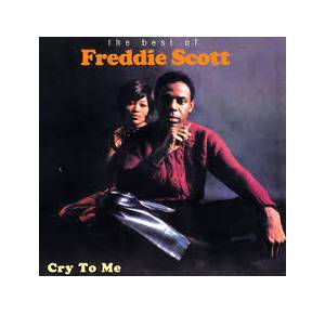 Cover - Freddie Scott: Cry To Me - The Best Of Freddie Scott