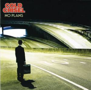 Cover - Cold Chisel: No Plans
