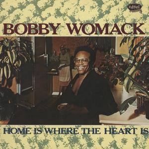 bobby womack home is where the heart is lp 1986. Black Bedroom Furniture Sets. Home Design Ideas