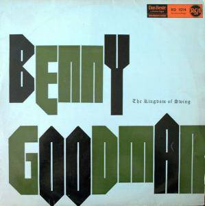 Cover - Benny Goodman & His Orchestra: Kingdom Of Swing, The