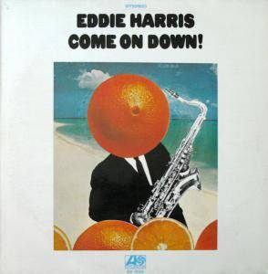 Cover - Eddie Harris: Come On Down!