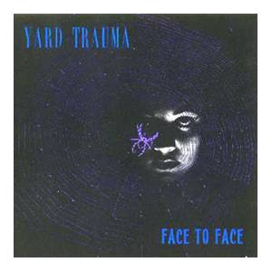 Cover - Yard Trauma: Face To Face