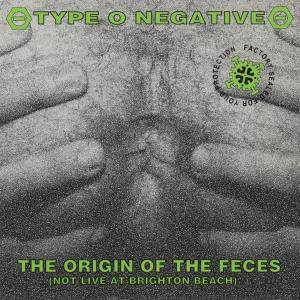 Type O Negative: The Origin Of The Feces (Not Live At Brighton Beach) (CD) - Bild 1