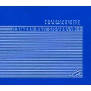 Cover - T.Raumschmiere: Random Noize Sessions Vol. I