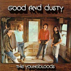 Cover - Youngbloods, The: Good And Dusty