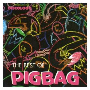 Cover - Pigbag: Discology: The Best Of Pigbag