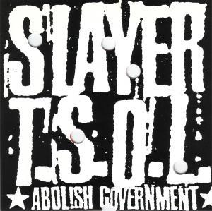 T.S.O.L., Slayer: Abolish Government - Cover