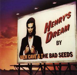 Nick Cave And The Bad Seeds: Henry's Dream - Cover