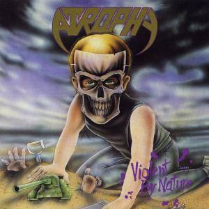 Atrophy: Violent By Nature (CD) - Bild 1