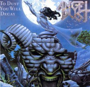 Cover - Angel Dust: To Dust You Will Decay