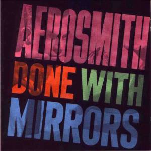 Aerosmith: Done With Mirrors - Cover