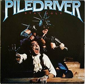 Piledriver: Stay Ugly - Cover