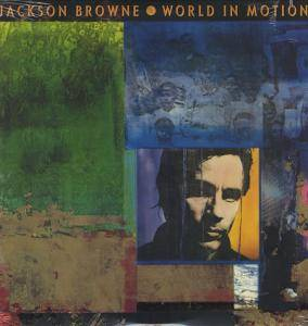 Jackson Browne: World In Motion - Cover